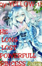 THE LONG LOST POWERFUL PRINCESS (ON GOING) by yellow-18