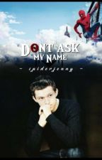 ››Dont ask my Name‹‹   Peter Parker by spiderjenny