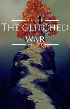 The Glitched War (The Pack) by Lunawolf41