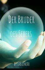 Der Bruder des Sehers by xXBieneXx