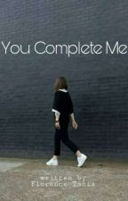 You Complete Me by flrncetania