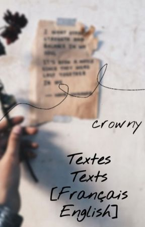 Textes / Texts  {Français / English} by crowny