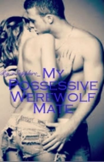 My Possessive Werewolf Mate