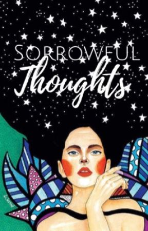 Sorrowful Thoughts by ItsJustMe4155