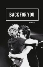 Back for You // n.h by exzarry