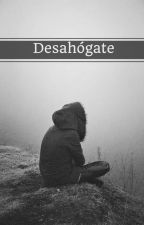 Desahógate. ➳ Abierto by bottomless-letters