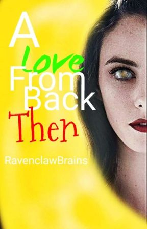 A Love From Back Then  by RavenclawBrains