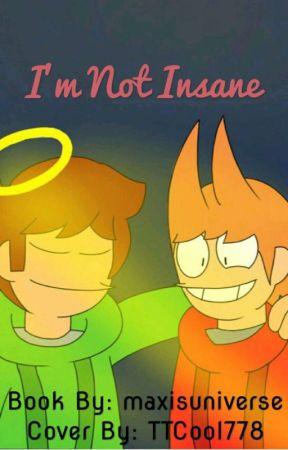 {Eddsworld AU}《I'm Not Insane》 by maxisuniverse