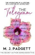 The Telegram (Book 5 in the Secret Author Series) (Coming 2018) by Mpadgett80