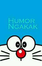 Humor Ngakak (TAMAT) by userRyuzaki