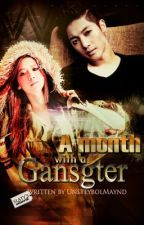 A Month with a Gangster by unsteybolmaynd