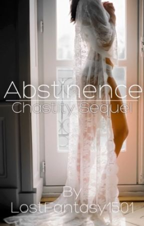 Abstinence (GirlxGirl): Chastity Sequel  by lostfantasy1501