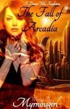 The Fall of Arcadia (Book ONE) by Fatal_Sin