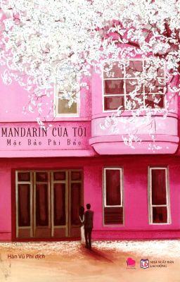 Đọc truyện Mandarin Của Tôi - Mặc Bảo Phi Bảo