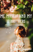 Me, Myself and my 12 brothers by PeaceKeeper151