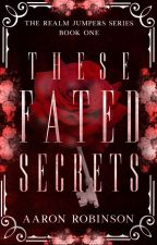 Fated Secrets (A Wattpad Featured Story) by FatedLife