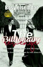 The Billionaire Revenge🔚completed 2017 MAFIA by Bosy_elselhdar