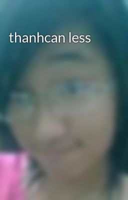 thanhcan less
