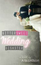 Bittersweet Wedding Disaster by AtikaAlison