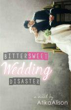 Bittersweet Wedding Disaster by AtikaFY