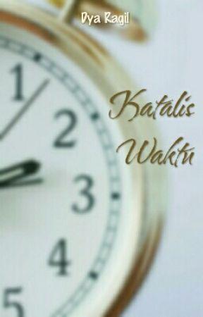 Katalis Waktu by dyaragil