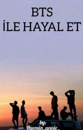 BTS İLE HAYAL ET by Hyemin_unnie_
