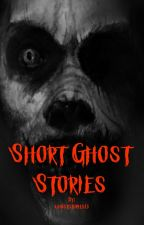 Short Ghost Stories by ShortHorrorStories13