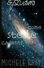 COME STELLE CADENTI -M.B. by ginescudiero