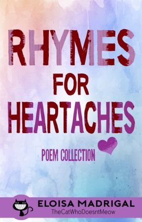 Rhymes for Heartaches (Book of Poems 2) by TheCatWhoDoesntMeow