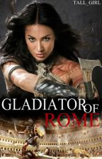 Gladiator of Rome by tall_girl