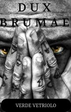 DUX BRUMAE by VerdeVetriolo