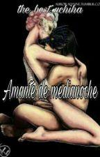 Amante de medianoche  ~SasuSaku~ by the_best_uchiha