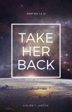 Take Her Back by Aislinn_Thb