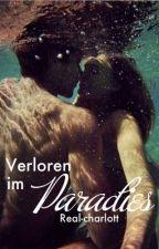 Verloren im Paradies *in Überarbeitung* by real-charlott