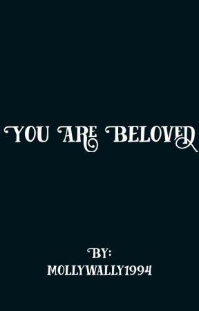 You Are Beloved by mollywally1994