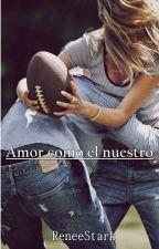 Amor como el nuestro by GabbyMaclo