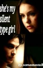 She's My Silent Type Of Girl(finished) by MsAngelFierce