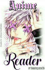 Anime x Reader  by YoongisMittelfinger