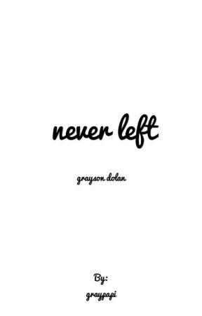 never left☆grayson  by graypapi