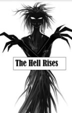 The Hell Rises (A Demon OC story) by Meepgirl28