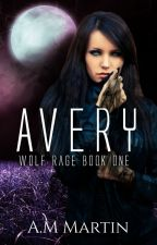 Avery (Wolf Rage Book One) by justme_45