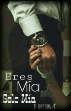 Eres Mia Solo Mia *Hot* [Gernay] by Pizzales