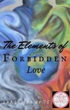The Elements of Forbidden Love by shaelydawn75