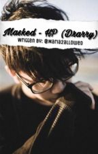 Masked (HP-DRARRY) || ✔️ by Maria2allowed