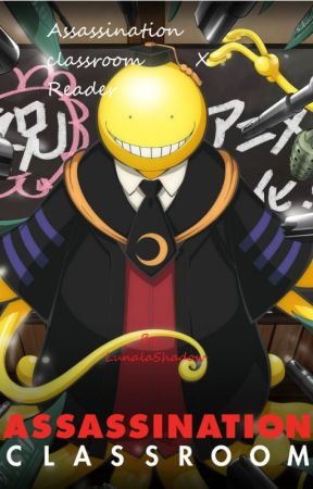 Assassination Classroom x reader by LunalaShadow