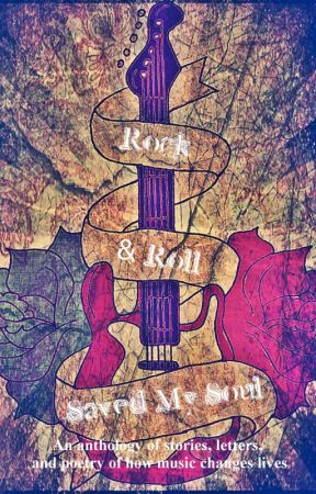 Rock and Roll Saved My Soul Volume One by rockandrollsavedmyso
