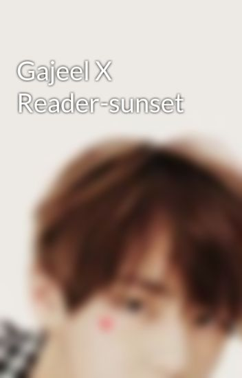 Gajeel X Reader-sunset - blackberry strawberry tea - Wattpad