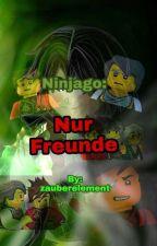 Ninjago: Nur Freunde by zauberelement