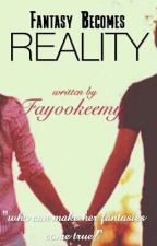 Fantasy Becomes Reality by Radical_ly