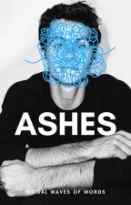 ASHES | Newtmas by TidalWavesOfWords